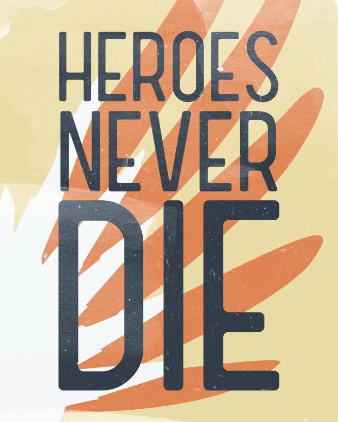 NerdLoveShop_HeroesNeverDie_8x10.jpg