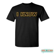"""I Know"" T-Shirt"